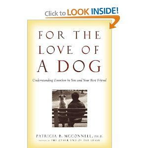 For the Love of a Dog: Understanding Emotion in You and Your Best Friend by Patricia B. McConnell (HARDCOVER)