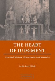 The Heart of Judgment: Practical Wisdom, Neuroscience, and Narrative