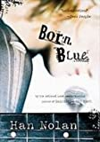 Born Blue (1439551553) by Nolan, Han