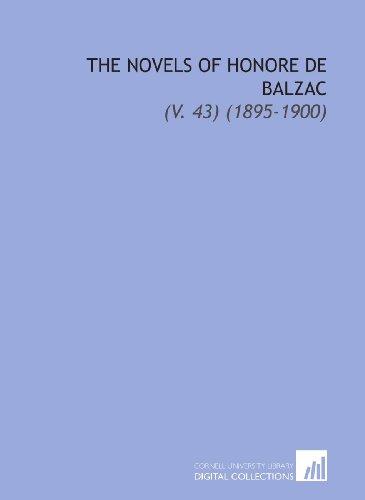 The Novels of Honore de Balzac: (V. 43) (1895-1900)