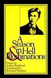 A Season in Hell & Illuminations (New American Translations) (French Edition) (0918526892) by Arthur Rimbaud