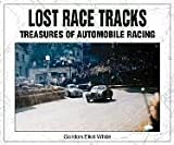 img - for Lost Race Tracks: Treasures of Automobile Racing by Gordon Eliot White (2003-06-02) book / textbook / text book