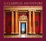 img - for Tim Rawle: A Classical Adventure : The Architectural History of Downing College, Cambridge (Hardcover); 2015 Edition book / textbook / text book