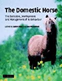 The Domestic Horse: The Origins, Development and Management of its Behaviour