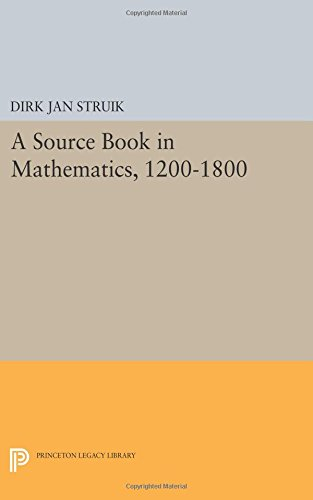A Source Book in Mathematics, 1200-1800 (Princeton Legacy Library)