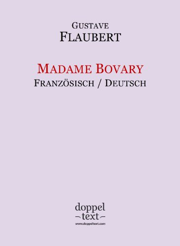 Gustave Flaubert - Madame Bovary - zweisprachig Französisch-Deutsch / Edition bilingue français-allemand