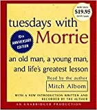 Tuesdays with Morrie Publisher: Random House Audio; Unabridged edition