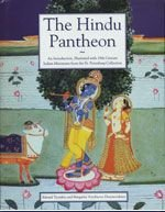The Hindu Pantheon: An Introduction, Illustrated with 19th Century Indian Miniatures from the St.Petersburg Collection