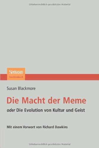 Blackmore Susan, Die Macht der Meme. Oder die Evolution von Kultur und Geist.