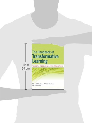 The Handbook of Transformative Learning: Theory, Research, and Practice (Jossey-Bass Higher and Adult Education)