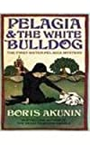Boris Akunin Pelagia and the White Bulldog