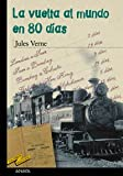 La vuelta al mundo en 80 dias / Around the World in 80 Days (Tus Libros Seleccion / Your Book Selection) (Spanish Edition)
