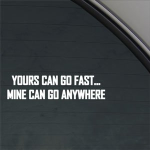 YOURS CAN GO FAST Decal OFF ROAD 4X4 Funny Car Sticker