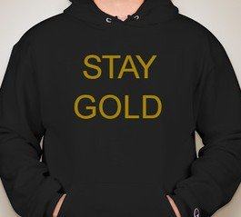 High quality Stay Gold inspired T-Shirts, Posters, Mugs and more by independent artists and designers from around the world. All orders are custom made and most ship worldwide within 24 hours.