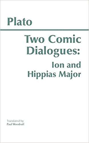 Plato: Two Comic Dialogues (Ion and Hippias Major)