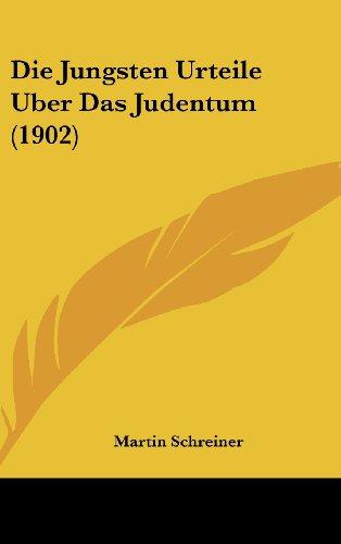 Die Jungsten Urteile Uber Das Judentum (1902)