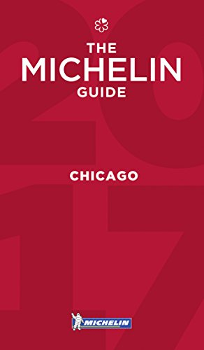 MICHELIN Guide Chicago 2017: Restaurants (Michelin Guide/Michelin) (Restaurants In Chicago compare prices)