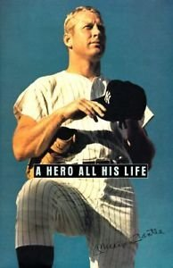 A Hero All His Life: Merlyn, Mickey Jr., David, and Dan Mantle : A Memoir by the Mantle Family