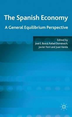 by-bosca-jose-e-author-the-spanish-economy-a-general-equilibrium-perspective-by-may-2011-hardcover