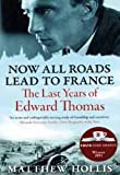 Now All Roads Lead to France Matthew Hollis