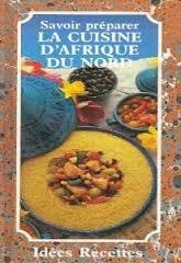 Savoir préparer la cuisine d'Afrique du Nord