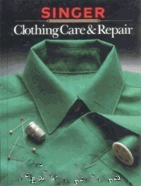 Clothing Care and Repair (Singer Sewing Reference Library)