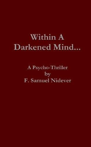 Book: Within a Darkened Mind by F. Samuel Nidever