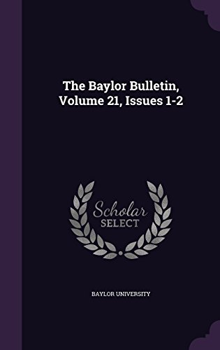 The Baylor Bulletin, Volume 21, Issues 1-2