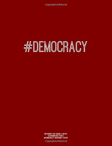 Notebook for Cornell Notes, 120 Numbered Pages, #DEMOCRACY, Burgundy Cover: For Taking Cornell Notes, Personal Index, 8.5