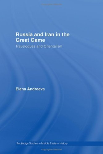 Russia and Iran in the Great Game: Travelogues