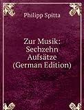 Zur Musik: Sechzehn Aufsätze (German Edition)