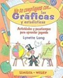 No Te Compliques Con Las Graficas y Estadisticas / Don't Complicate Yourself With Graphs and Statistics: Actividades Y Pasatiempos Para Aprender ... That Make Math Easy and Fun (Spanish Edition)
