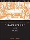 Shakespeare and Music: Arden Critical Companions - Paperback (1903436184) by Lindley, David