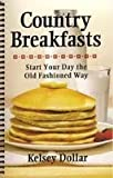 img - for Country Breakfasts by Dollar, Kelsey (2004) Paperback book / textbook / text book