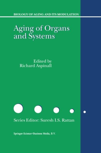 Aging of the Organs and Systems (Biology of Aging and its Modulation) (Volume 3)
