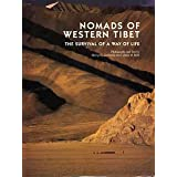 Nomads of Western Tibet: The Survival of a Way of Life ~ Melvyn C. Goldstein