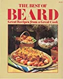 The Best of Beard: Great Recipes from a Great Cook (0307487172) by Beard, James