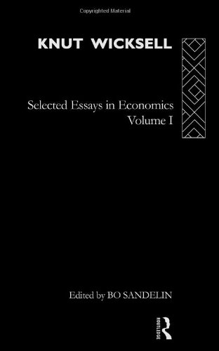 Knut Wicksell: Selected Essays in Economics, Volume One: Vol 1