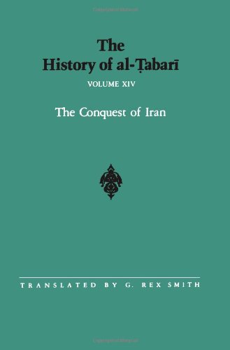 The History Of Al-Tabari Vol. 14: The Conquest Of Iran A.D. 641-643/A.H. 21-23 (Suny Series In Near Eastern Studies)