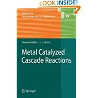 Metal Catalyzed Cascade Reactions (Topics in Organometallic Chemistry)