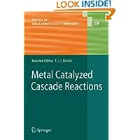 Metal Catalyzed Cascade Reactions (Topics in Organometallic Chemistry)