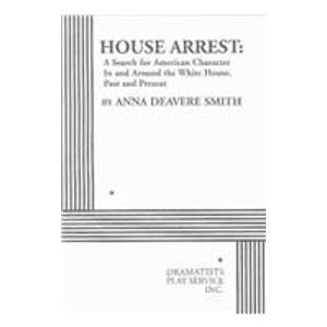 House Arrest: A Search for American Character In and...