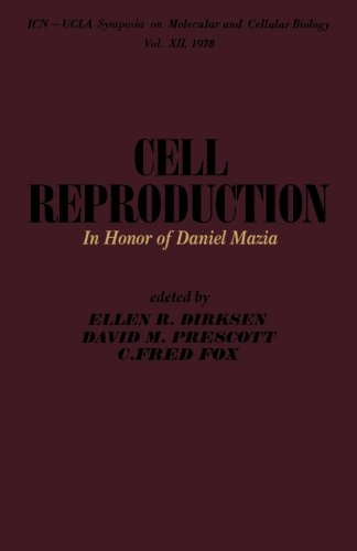 Cell Reproduction: In Honor Of Daniel Mazia