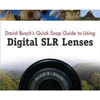 David Busch'S Quick Snap Guide To Using Digital Slr Lenses Softcover Book By David Busch, 192 Pages, 4-Color