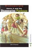 Henry V and the Disappearing Playhouse (Dramascripts Classic Texts)