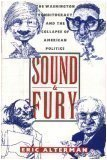Sound and Fury: The Washington Punditocracy and the Collapse of American Politics