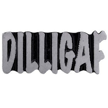 DILLIGAF Biker Jacket Pin