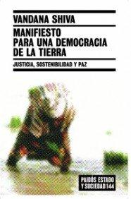 Manifiesto para una democracia de la tierra: Justicia, sostenibilidad y paz (Estado Y Sociedad (paidos))