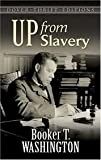 Up from Slavery Publisher: Dover Publications