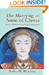 The Marrying of Anne of Cleves: Royal...